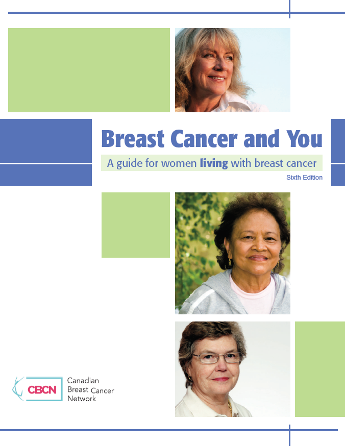 Breast Cancer and You: A guide for women living with breast cancer, Sixth Edition