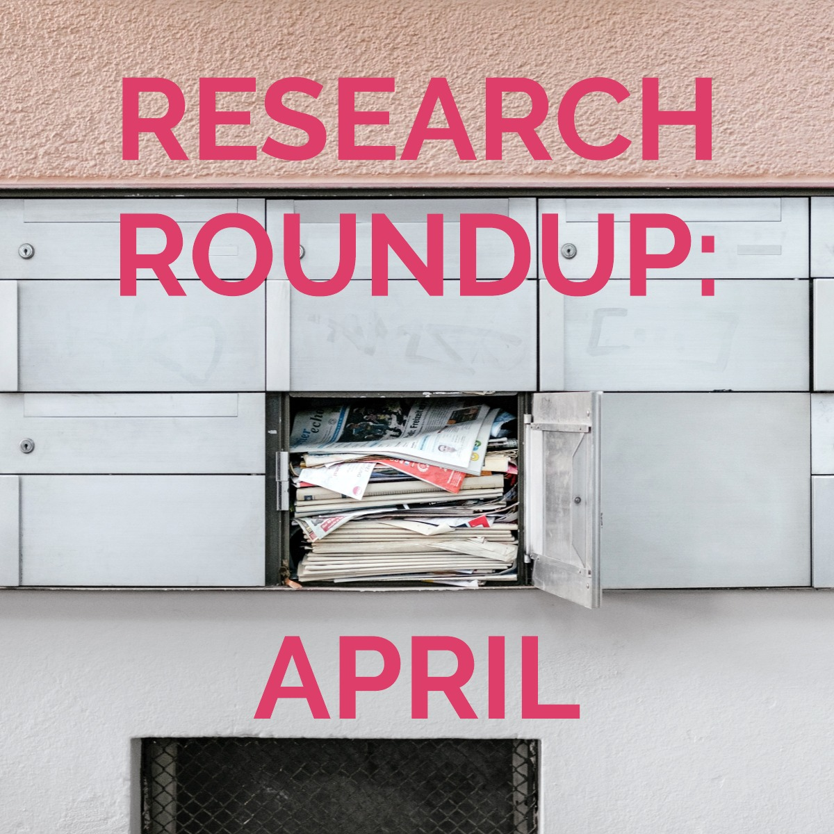 Research Roundup: April